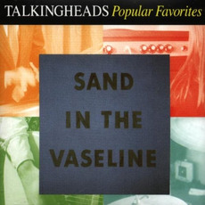 Popular Favorites: Sand in the Vaseline mp3 Artist Compilation by Talking Heads