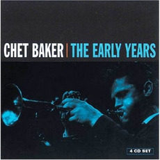 The Early Years mp3 Artist Compilation by Chet Baker