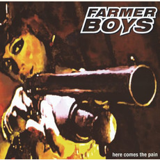 Here Comes the Pain mp3 Single by Farmer Boys