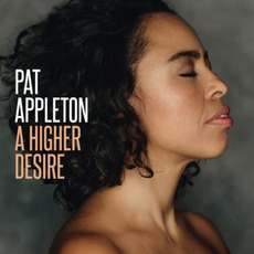 A Higher Desire mp3 Album by Pat Appleton
