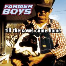 Till the Cows Come Home mp3 Album by Farmer Boys