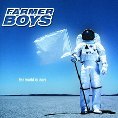 The World Is Ours mp3 Album by Farmer Boys