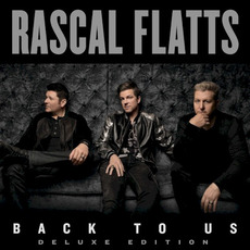 Back to Us (Deluxe Edition) by Rascal Flatts