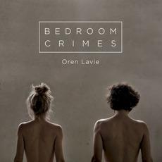 Bedroom Crimes by Oren Lavie