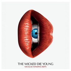 Nicolas Winding Refn Presents: The Wicked Die Young mp3 Soundtrack by Various Artists