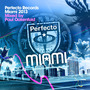 Perfecto Records Miami 2013