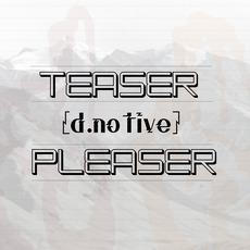 Teaser Pleaser by d.notive