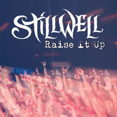 Raise It Up by StillWell