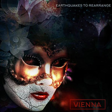 Earthquakes to Rearrange by Vienna