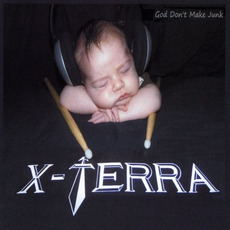 God Don't Make Junk by X-Terra