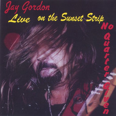 Live On The Sunset Strip No Quarter Given mp3 Live by Jay Gordon