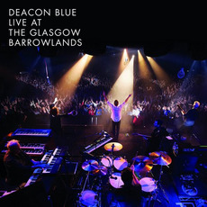Live At the Glasgow Barrowlands mp3 Live by Deacon Blue