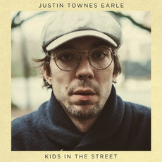 Kids in the Street mp3 Album by Justin Townes Earle
