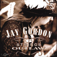 6 Strings Outlaw mp3 Album by Jay Gordon