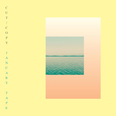 January Tape mp3 Album by Cut Copy