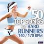 50 Top Songs for Hard Runners 140/170 BPM