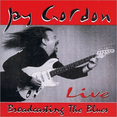 Broadcasting the Blues mp3 Live by Jay Gordon