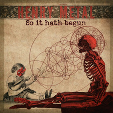 So It Hath Begun mp3 Album by Henry Metal