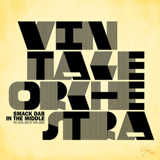 Smack Dab In The Middle: The Vocal Side Of Thad Jones mp3 Album by Vintage Orchestra
