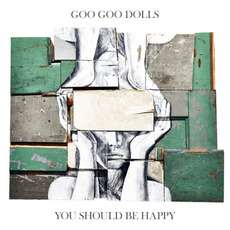 You Should Be Happy mp3 Album by Goo Goo Dolls