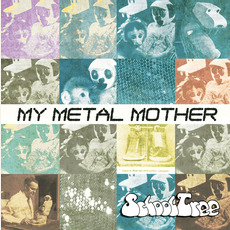 My Metal Mother mp3 Album by Schooltree