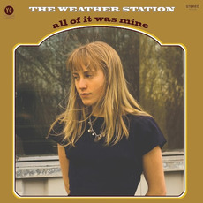 All of It Was Mine mp3 Album by The Weather Station