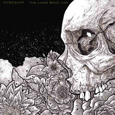 The Liars Bend Low mp3 Album by Pyreship