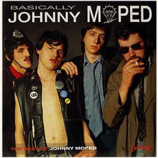 Basically Johnny Moped mp3 Artist Compilation by Johnny Moped
