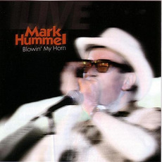 Blowin' My Horn mp3 Live by Mark Hummel
