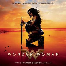 Wonder Woman: Original Motion Picture Soundtrack by Rupert Gregson-Williams