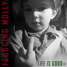 Life Is Good by Flogging Molly