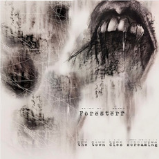 The Town Dies Screaming mp3 Album by Foresterr
