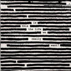 Is This the Life We Really Want? mp3 Album by Roger Waters