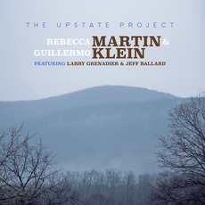 The Upstate Project mp3 Album by Rebecca Martin & Guillermo Klein