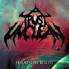 Fragmenting Reality mp3 Album by A Trust Unclean