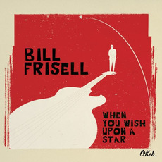 When You Wish Upon a Star mp3 Album by Bill Frisell