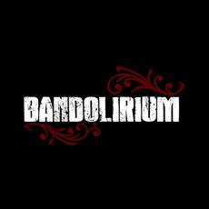 Bandolirium by Bandolirium