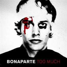 Too Much mp3 Album by Bonaparte
