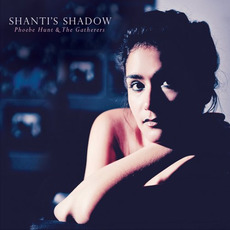 Shanti's Shadow mp3 Album by Phoebe Hunt & The Gatherers