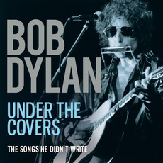 Under The Covers by Bob Dylan