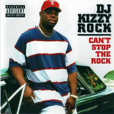 Can`t Stop The Rock mp3 Album by DJ Kizzy Rock