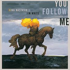 You Follow Me mp3 Album by Nina Nastasia & Jim White