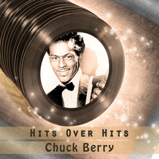 Hits over Hits mp3 Artist Compilation by Chuck Berry