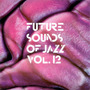 The Future Sounds Of Jazz, Volume 12