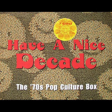 Have a Nice Decade: The '70s Pop Culture Box mp3 Compilation by Various Artists