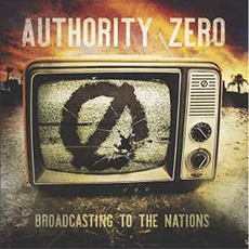 Broadcasting To The Nations mp3 Album by Authority Zero