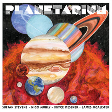 Planetarium mp3 Album by Sufjan Stevens, Nico Muhly, Bryce Dessner, James McAlister