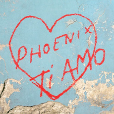 Ti Amo mp3 Album by Phoenix
