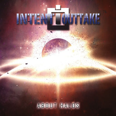 About Halos mp3 Album by INTENT:OUTTAKE