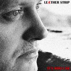It's Who I Am by Leæther Strip